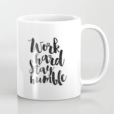 work hard stay humble quote prints office decor home office desk