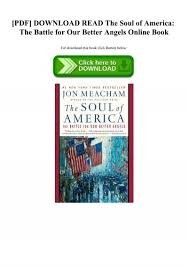 Pdf Download Read The Soul Of America The Battle For Our Better Angels Online Book
