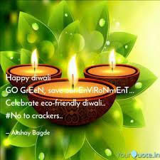 happy diwali go green sa quotes writings by akshay bagde