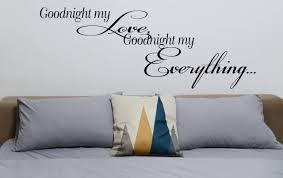 Goodnight My Love Goodnight My Everything Wall Decal With Custom Color Choice Vinyl Lettering For Walls Romantic Wall Quote Rr 106 Vinyl Wall Expressions