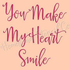 You Make My Heart Smile Reusable Plastic Stencil Sign Stencil
