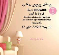 Have Courage And Be Kind Wall Decal Princess Sticker Art Decor Etsy