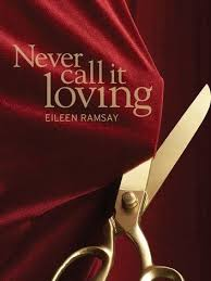 Never Call It Loving   This book, Ebooks, Audiobooks