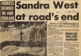 This week in in 1977, socialite Sandra West was buried in her Ferrari in  San Antonio