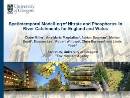 Spatiotemporal Modelling of Nitrate and Phosphorus in River Catchments for  England and Wales Claire Miller 1, Ana-Maria Magdalina 1, Adrian Bowman 1,  Marian. - ppt download