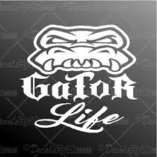 Gator Life Decal Gator Life Car Sticker Lowest Prices
