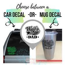 Fathers Day Gift Worlds Best Dad Car Window Sticker Tumbler Vinyl Decals