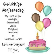 verjaarsdag wense birthday wishes quotes birthday wishes
