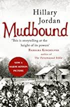 Review: Mudbound, Hilary Jordan | Medieval Bookworm