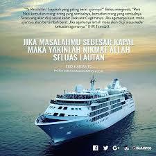 jika masalahmu sebesar kapal maka yakinlah nikmat allah seluas
