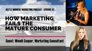 042 - Wendi Cooper: How Marketing is Failing the Modern Mature Consumer —  Beetle Moment Marketing