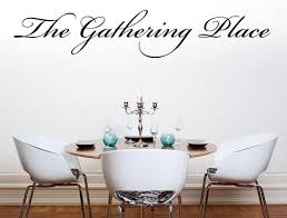 The Gathering Place Vinyl Wall Decal Dining Room Decal Handmade Vinyl Inspirational Wall Signs