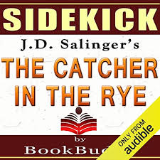 com the catcher in the rye by j d salinger sidekick