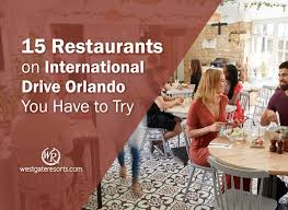 15 Restaurants on International Drive ...