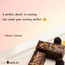 a perfect desert in eveni quotes writings by bhawna chauhan