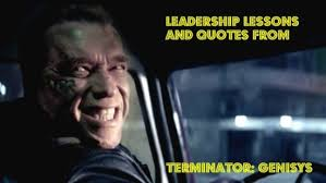 leadership lessons and quotes from terminator genisys joseph