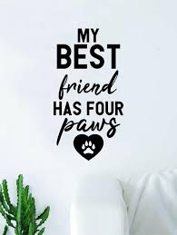 My Best Friend Has Four Paws Quote Wall Decal Sticker Bedroom Home Roo Boop Decals