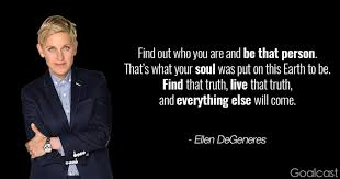 top ellen degeneres quotes to inspire pride in who you are