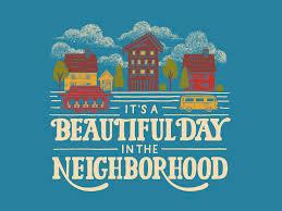 It's a Beautiful Day in the Neighborhood by Chelsea Bunn on Dribbble