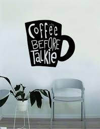 Coffee Before Talkie Cup Quote Wall Decal Sticker Bedroom Living Room Boop Decals