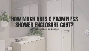 a frameless shower enclosure cost