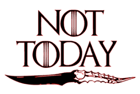 Game Of Thrones Got Arya Stark Not Today With Dagger Vinyl Decal Sticker Ebay