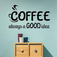 Coffee Wall Decal Always Good Idea Kitchen Vinyl Lettering