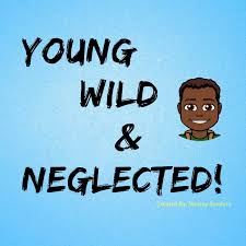 Young, Wild & Neglected (podcast) - Wesley Sanders | Listen Notes