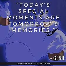 todays special moments are tomorrows memories genie
