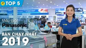 Top 5 máy giặt Panasonic bán chạy nhất Điện máy XANH năm 2019