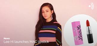 news lee hi launches lipstick with mac