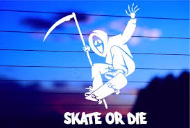 Skate Or Die Car Decal Sticker