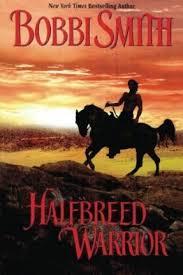 Half-Breed Warrior : Bobbi Smith : 9781477835067