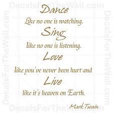 Dance Like No One Is Watching Sing Mark Twain Wall Decal Vinyl Sticker Quote I96 Ebay