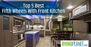 fifth wheels with front kitchen