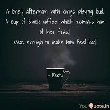 a lonely afternoon s quotes writings by reetu