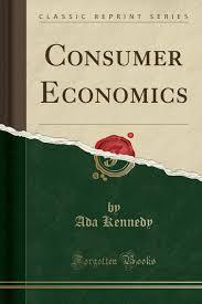 Consumer Economics (Classic Reprint): Kennedy, Ada: 9781396850295:  Amazon.com: Books