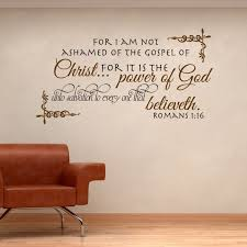 Romans 1 16 Wall Quote Decor Decal For I Am Not Ashamed Every One Bible Verse Wall Decals Scripture Wall Decal Bible Verse Wall
