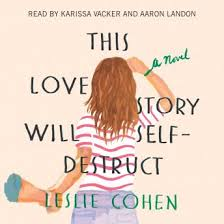 Listen Free to This Love Story Will Self-Destruct by Leslie Cohen with a  Free Trial.