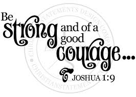 Be Strong And Of A Good Courage Vinyl Wall Statement Joshua 1 9 Vinyl Scr047