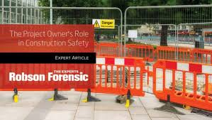 The Role Of Project Owners In Promoting Safety On Around Construction Sites Expert Article Robson Forensic