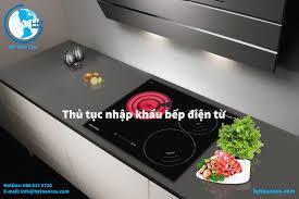 Thủ tục nhập khẩu bếp điện từ - HP Toàn Cầu - Vận chuyển quốc tế
