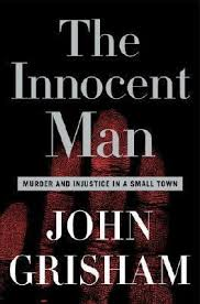 Book Review - The Innocent Man by John Grisham | BookPage