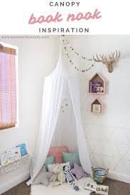 Canopy Book Nook Inspiration For A Whimsical And Modern Reading Space Reading Nook Canopy Reading Nook Kids Toddler Reading Nooks