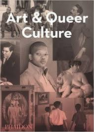 Art and Queer Culture by Catherine Lord Richard Meyer(2013-04-02 ...