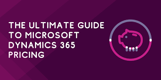 The ultimate guide to Microsoft Dynamics 365 pricing