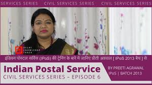Civil Services Series | Indian Postal Service Training | By Preeti Agrawal  | IPoS Batch 2013 - YouTube