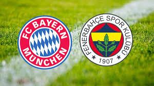 Bayern Münih Fenerbahçe ilk 11'ler belli oldu.. Fenerbahçe maçı saat kaçta  ve hangi kanalda?