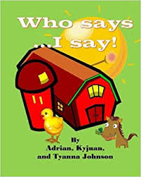 Who Say's... I Say!: Amazon.co.uk: Adrian Johnson, Kyjuan Johnson ...