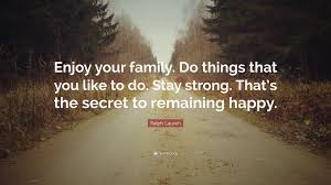 "ralph lauren quote ""enjoy your family do things that you like to"